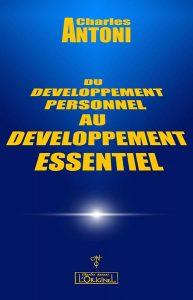 Du développement personnel au développement essentiel, la clé de la force interne