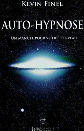 Auto-hypnose, un manuel pour votre cerveau