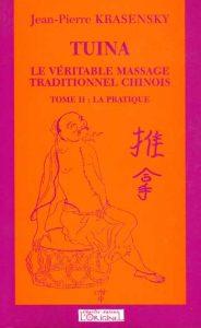 Tuina Massage chinois Tome 2 : La pratique