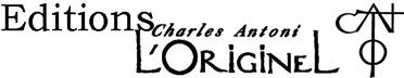 Editions L'Originel Charles Antoni