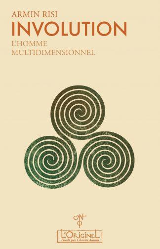 Armin Risi Involution 1 - L'Homme multidimensionnel